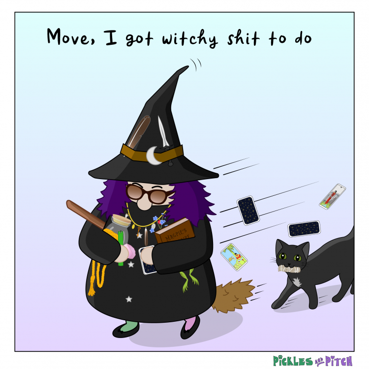 Move, I got Witchy Shit to Do
